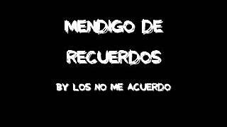 Mendigo De Recuerdos by Los No Me Acuerdo (Instrumental)