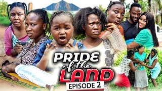 PRIDE OF THE LAND EPISODE 2 (New Movie) Chinenye Nnebe/Sonia 2021 Latest Nigerian Nollywood Movie