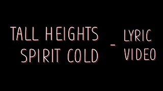 Tall Heights - Spirit Cold [Lyrics]