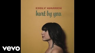 Emily Warren - Hurt By You (Audio)