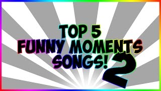 "Top 5 ""Funny Moments"" Songs 2! (Copyright Free)"