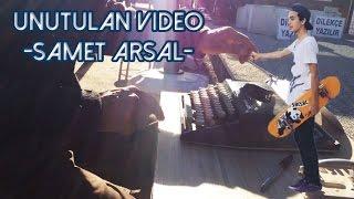 Samet Arsal-Unutulan Video