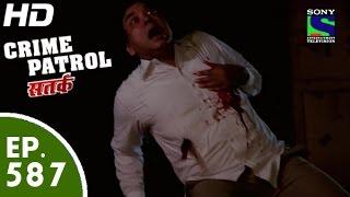 Crime Patrol - क्राइम पेट्रोल सतर्क - Vishwasghaat - Episode 587 - 7th November, 2015 width=