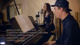Monique Kessous & Daniel Jobim - Eu Não Existo Sem Você