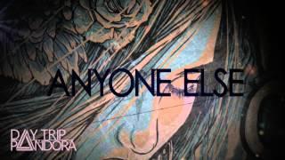 Day Trip To Pandora - Anyone Else Trailer