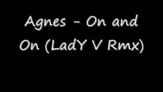 Agnes - On And On (Lady V rmx)