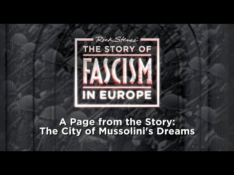 The Story of Fascism: The City of Mussolini's Dreams