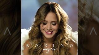 Karina - No Soy Tu Juguete - Tema Nuevo 2017