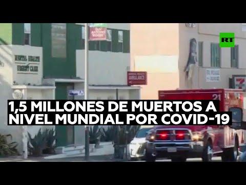 Número de fallecidos por covid-19 supera los 1,5 millones a nivel mundial