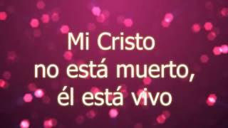 Cristo no está muerto ~Miel San Marcos ft. Juan Carlos Alvarado (Letra) [Proezas]