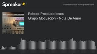 Grupo Motivacion de Rucacura - Nota De Amor