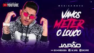 MC JAPÃO - VAMOS METER O LOUCO - MÚSICA NOVA 2018