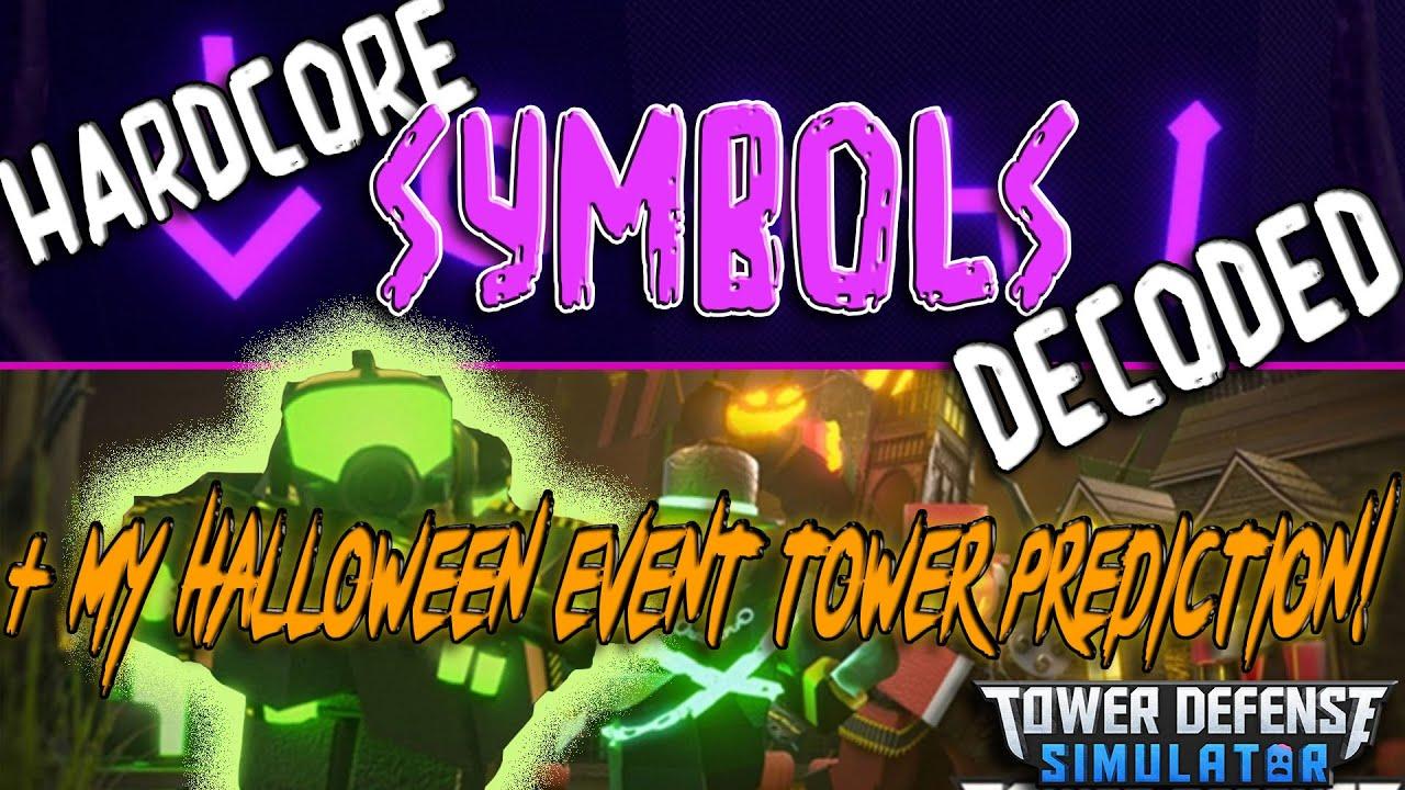 JustHarrison - Hardcore symbols DECODED + my Halloween event tower PREDICTION! Tower Defense Simulator - ROBLOX