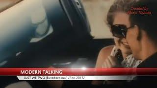 Modern Talking - Just We Two (Eurodisco mix) 2017