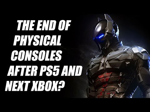 The Big Question: Will The PS5 And Next Xbox Be The Final Physical Consoles?