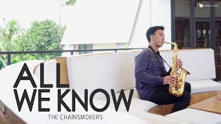 All We Know ( The Chainsmokers ) saxophone cover by Desmond Amos