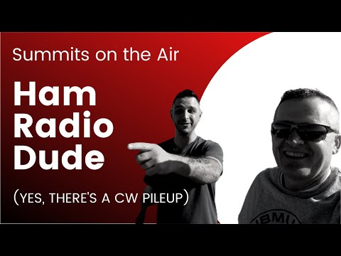 """Summits on the Air QRO activation with """"Ham Radio Dude"""""""