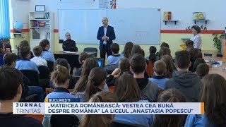"""""""Matricea romaneasca: Vestea cea buna despre Romania"""", la Liceul """"Anastasia Popescu"""" din Bucuresti"""