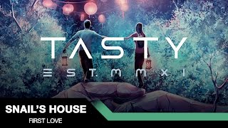 Snail's House - First Love [Tasty Release]