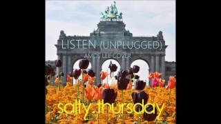 Salty Thursday - Listen (Unplugged) - Amos Lee Cover