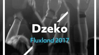 Dzeko - Fluxland 2017 [Musical Freedom]