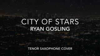 CITY OF STARS - Ryan Gosling - La La Land - oscars - Saxophone Cover (how to play)sheet music notes