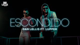 Escondido - Dan Lellis Ft. Lupper (Official Vídeo)