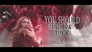 ·Wanda Maximoff | You Should see Me in a Crown