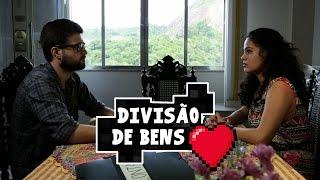 ACABOU O AMOR - DIVISÃO DE BENS