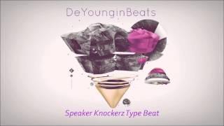 Speaker Knockerz Type Beat - So Loud