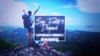 Sam Feldt & Deepend - Runaways (Afreaux Remix)