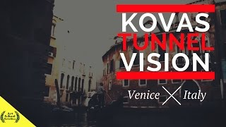 KOVAS - Tunnel Vision - Official Video Venice, Italy - IAmKOVAS.com - Dir @KOVAS
