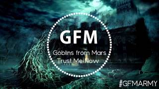 Goblins from Mars - Trust Me Now (Original Mix)