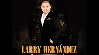 Larry Hernandez - Division MP