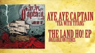 Aye Aye Captain (Tea With Titans)