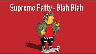 """Supreme Patty """"Blah Blah"""" Feat. Big Win *LYRICS*"""