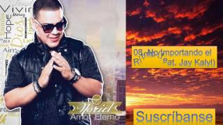 08. No Importando el Ritmo (feat. Jay Kalyl)
