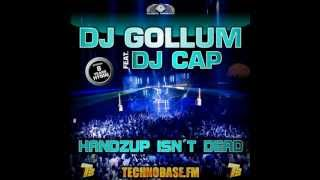 DJ Gollum Feat. DJ Cap - Handzup Isn´t Dead (8 Years Technobase Hymn) [HQ PREVIEW]