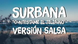 """CONTESTAME EL TELEFONO - SURBANA ( SALSA VERSION)"