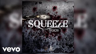 Masicka - Squeeze (Audio)
