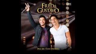 Fred e Gustavo - Um dia de solteiro - Lançamento TOP 2014