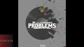 RG x FlyGuyVeezy - Problems [Prod. Jay GP Bangz] [New 2016]