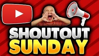 SHOUTOUT SUNDAY #2 - GROW YOUR CHANNEL! GAIN ACTIVE SUBSCRIBERS