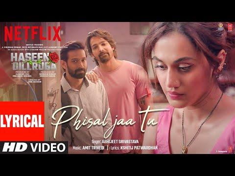 Phisal Jaa Tu (LYRICAL)   Haseen Dillruba  Taapsee P, Vikrant M, Harshvardhan R   Amit Trivedi