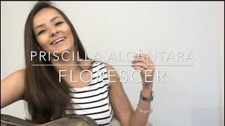 Florescer - Priscilla Alcântara (Duda Neves cover)