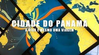 Cidade do Panamá - A vida é mesmo uma viagem