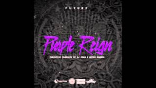 Future ft. Lil Wayne & Yo Gotti -Cross Me [Purple Reign Mixtape]