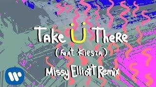 Jack Ü - Take Ü There (feat. Kiesza) (Missy Elliott Remix)