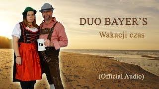 Duo Bayer's - Wakacji czas (Official Audio)