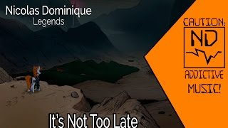 Nicolas Dominique - It's Not Too Late